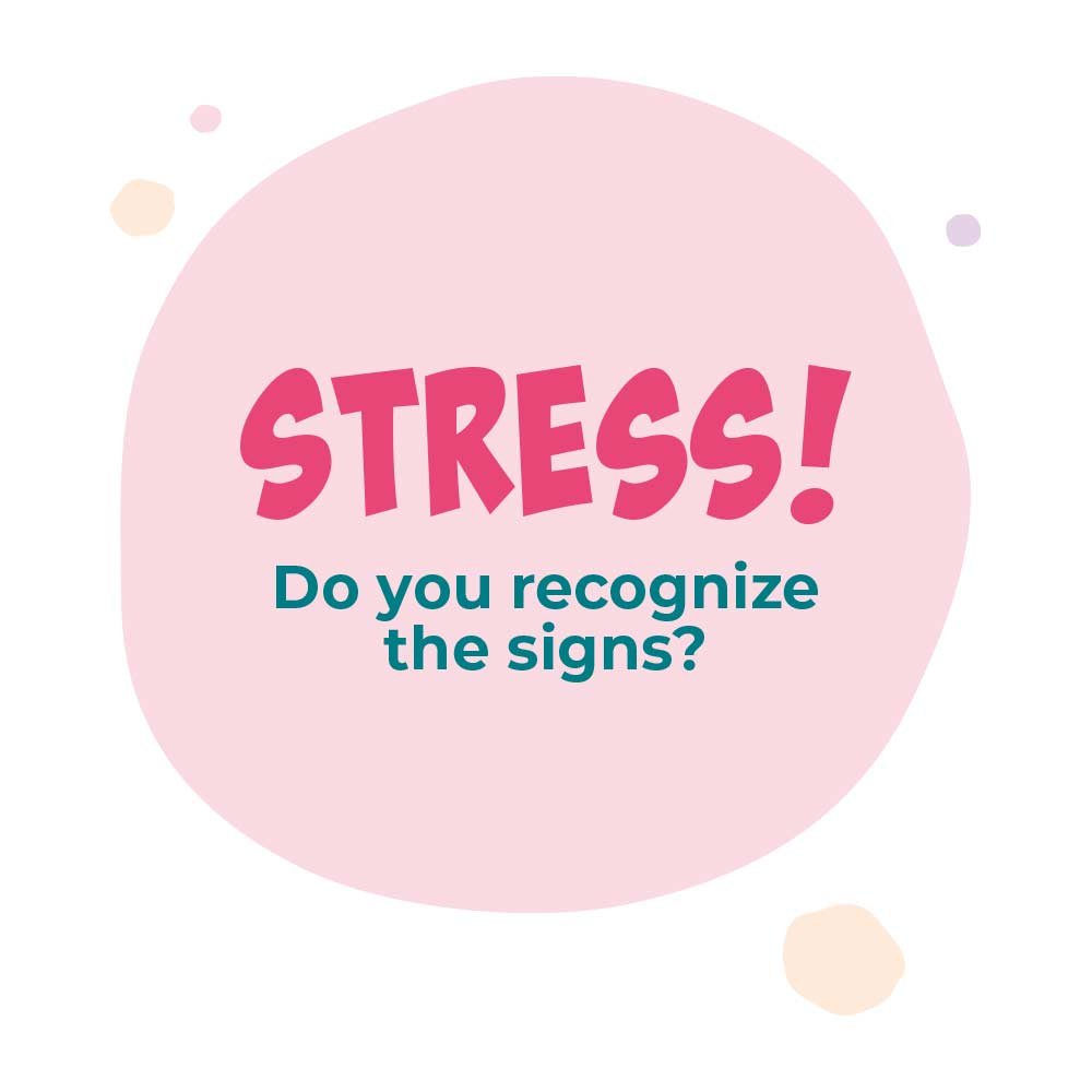 Pale pink circle with splatters around it an the words Stress - Do you recognize the signs